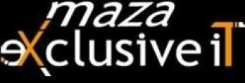 MAZA EXCLUSIVE IT